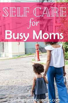 Self Care - Busy - Moms - Guide -