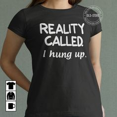 Reality called ... I hung up