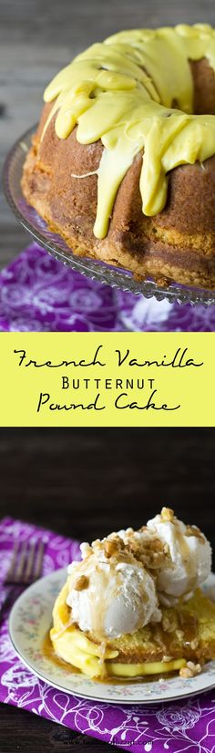 French Vanilla Butternut Pound Cake. This French Vanilla Butternut Pound Cake is a unique twist on a classic favorite. It combines the flavors of French vanilla, butter and nuts to produce a cake that is unbeatable in taste. Serve with ice cream and butterscotch topping for an extra special treat! #TakeBackVanilla #CGC