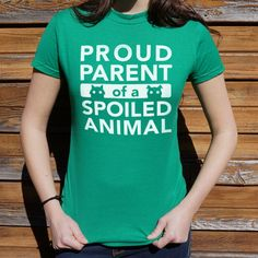 Proud Pet Parent T-Shirt $6—Ain't no shame in your pet-spoiling game. #pets