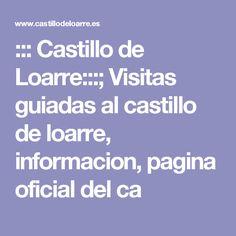 ::: Castillo de Loarre:::; Visitas guiadas al castillo de loarre, informacion, pagina oficial del ca
