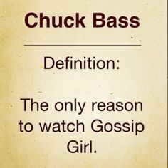 TRUE. WELL CHUCK AND BLAIR.. Gossip girl