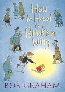 13 best bob graham images on pinterest picture books bob and bob cuts how to heal a broken wing by bob graham fandeluxe Image collections