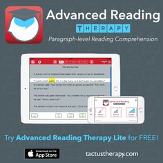 Advanced Reading Therapy is a new app for paragraph-level reading comprehension for adults and older children.