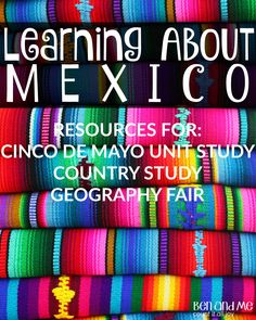 Mexico is a great country to study if you live in the U. S. because it's a part of our own history as well. And, for many homeschool families, it's a country not out of the realm of possibility to visit.    Cindo de Mayo (May 5th) is a fun day to study Mexico. Here's a great list of resources to help.These resources would also be great for a geography fair project or simple country study.