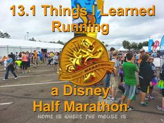 13.1 Things I Learned Running My First #runDisney Half Marathon | Home is Where the Mouse is - great tips if you're about to attempt your first runDisney event (and even better ones for life itself)!