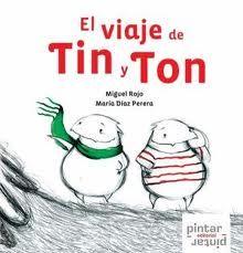 El viaje de Tin y Ton. Miguel Rojo. Pintar-Pintar, 2008