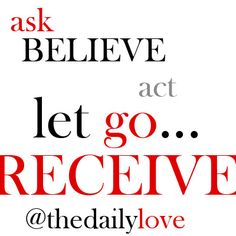 ask for it  believe in it  act as if it is happening  let go of negativity  ...& let all of it come into your life in abundance. #mantra