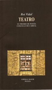 Teatro / Roi Vidal - A Coruña : Espiral Maior, 2013