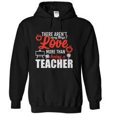 (New Tshirt Great) Love Being a Teacher [Tshirt Facebook] Hoodies Tee Shirts