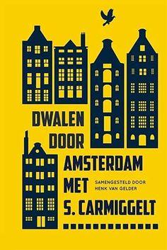 Dwalen door Amsterdam met S. Book Cover Design, Book Design, Amsterdam, Dutch, Periodic Table, Typography, Van, Doors, Places