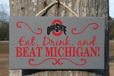 OHIO STATE Eat Drink and Beat MICHIGAN sign by KRCustomWoodcrafts, $30.00
