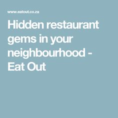 Hidden restaurant gems in your neighbourhood - Eat Out Stuff To Do, Things To Do, Best Kept Secret, Weekends Away, Just In Case, The Neighbourhood, Gems, Restaurant, Vacation