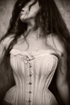 corsets. Not always comfortable but there's something about then that's so…