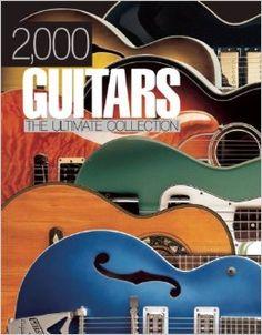 2, 000 Guitars: Tony Bacon: 9781607100126: Amazon.com: Books