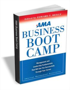 AMA Business Boot Camp (a $25 value!) FREE for a limited time Small Business Network, Boot Camp, Time Management, Free Ebooks, Leadership, Camping, American, Campsite, Campers