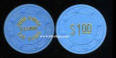 Las Vegas Casino Chip of the day is a $1 Four Kings 1st issue. You can see them here. http://www.all-chips.com/ChipDetail.php?ChipID=17658  I have the .50 and $5 too