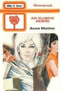 Elusive Desire (Mills & Boon romance): Amazon.co.uk: Anne Mather: Books _(1983)