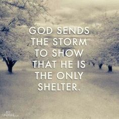 He's our shelter!!!