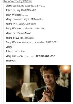 Except at first I thought the Mary and John were referring to Mary and John Winchester, so I got confused about the Baby Watson.
