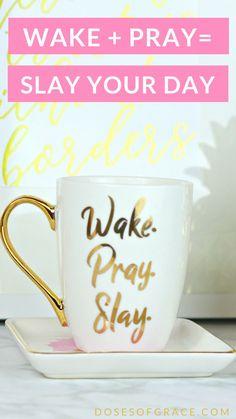How to pray, Start your day with prayer, Wake pray slay mug, Christian devotionals, blog posts for Christian women