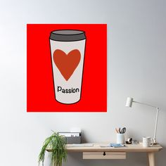 """""""Love Coffee With A Passion -White Travel Mug Coffee Design"""" Poster by Pultzar   Redbubble"""