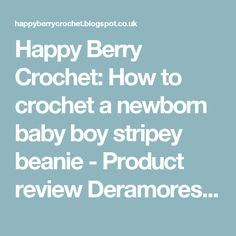 Happy Berry Crochet: How to crochet a newborn baby boy stripey beanie - Product review Deramores baby yarn