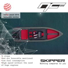 Did you know that Skipper NC 100s is a very fast power boat because of her innovative hull design with 4 steps which produce an air bubble film between the hull and water.   http://skipper-bsk.com/models/skipper-nc-100s/