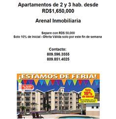Apartamentos de 2 y 3 hab. desde RD$1,650,000  Arenal Inmobiliaria   Separe con RD$ 50,000 Solo 10% de Inicial - Oferta Válida solo por este fin de semana    Contacto:  809.596.3555 809.851.4025