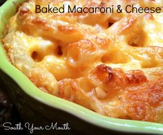 Baked Macaroni & Cheese (note: This is the one I get THE MOST amazing emails and comments about after folks have tried it!  Baked Macaroni & Cheese!  Awww yeeaaahhhh!)