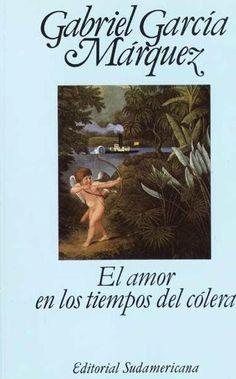 El amor en los tiempos del cólera.  Gabriel García Márquez.