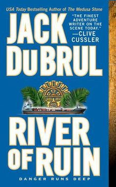 River Of Ruin (Philip Mercer, #5) Jack Du Brul