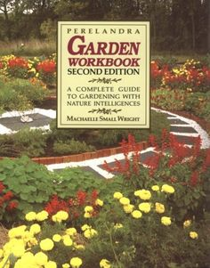 Bestseller Books Online Perelandra Garden Workbook: A Complete Guide to Gardening with Nature Intelligences Machaelle Small Wright $24  - http://www.ebooknetworking.net/books_detail-0927978121.html