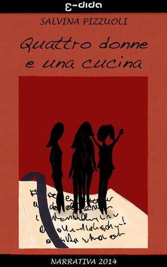 Quattro donne e una cucina eBook: Salvina Pizzuoli: Amazon.it: Kindle Store