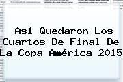 http://tecnoautos.com/wp-content/uploads/imagenes/tendencias/thumbs/asi-quedaron-los-cuartos-de-final-de-la-copa-america-2015.jpg Clasificados Copa America 2015. Así quedaron los cuartos de final de la Copa América 2015, Enlaces, Imágenes, Videos y Tweets - http://tecnoautos.com/actualidad/clasificados-copa-america-2015-asi-quedaron-los-cuartos-de-final-de-la-copa-america-2015/