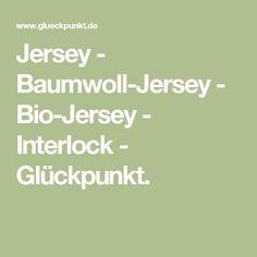 Jersey - Baumwoll-Jersey - Bio-Jersey - Interlock - Glückpunkt.