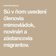 Sú v ňom uvedení členovia mimovládok, novinári a zástancovia migrantov. Math Equations