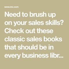Need to brush up on your sales skills? Check out these classic sales books that should be in every business library.