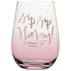 Sip Sip Hooray - 20 oz Stemless Wine Glass with Metallic Gold Print