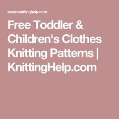 Free Toddler & Children's Clothes Knitting Patterns | KnittingHelp.com