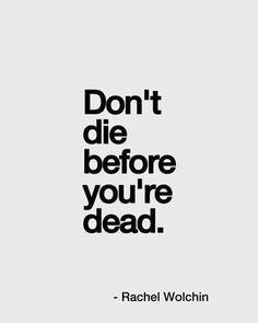 """Instagram media by culturainquieta - """"No mueras antes de que estés muerto."""" -Rachel Wolchin #culturainquieta"""