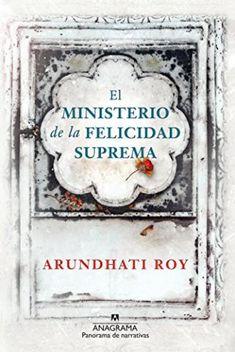 El ministerio de la felicidad suprema – Arundhati Roy,Descargar gratis