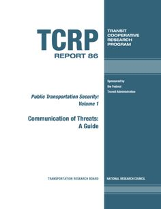 Communication of Threats: A Guide  Final Book Now Available  TRB's Transit Cooperative Research Program (TCRP) Report 86: Public Transportation Security Volume 1: Communication of Threats: A Guide includes approaches to sharing of threat information and strategies for sharing analyzed and unanalyzed reports of suspicious activities.  Topics: Transportation  http://ift.tt/2nKokX7