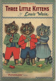 Book Cover Poster - Three Little Kittens Little Kittens, Cats And Kittens, Louis Wain Cats, Zany Zoo, Vintage Children's Books, Vintage Ephemera, Vintage Ads, Here Kitty Kitty, Kitty Cats