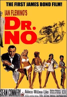 Dr No - 1962 -  Connery was the first and best Bond