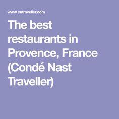The best restaurants in Provence, France (Condé Nast Traveller)
