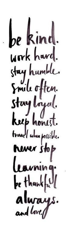 things I'd like to always live by and keep in mind
