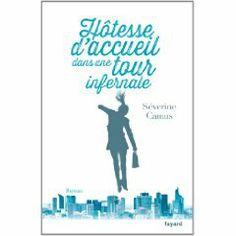 Hôtesse d'accueil dans une tour infernale - Séverine Camus