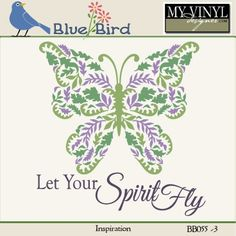 DIGITAL DOWNLOAD ... Life/Inspirational Vector in AI, EPS, GSD, & SVG formats @ My Vinyl Designer #myvinyldesigner #bluebird