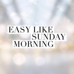 Easy like Sunday morning   Quote